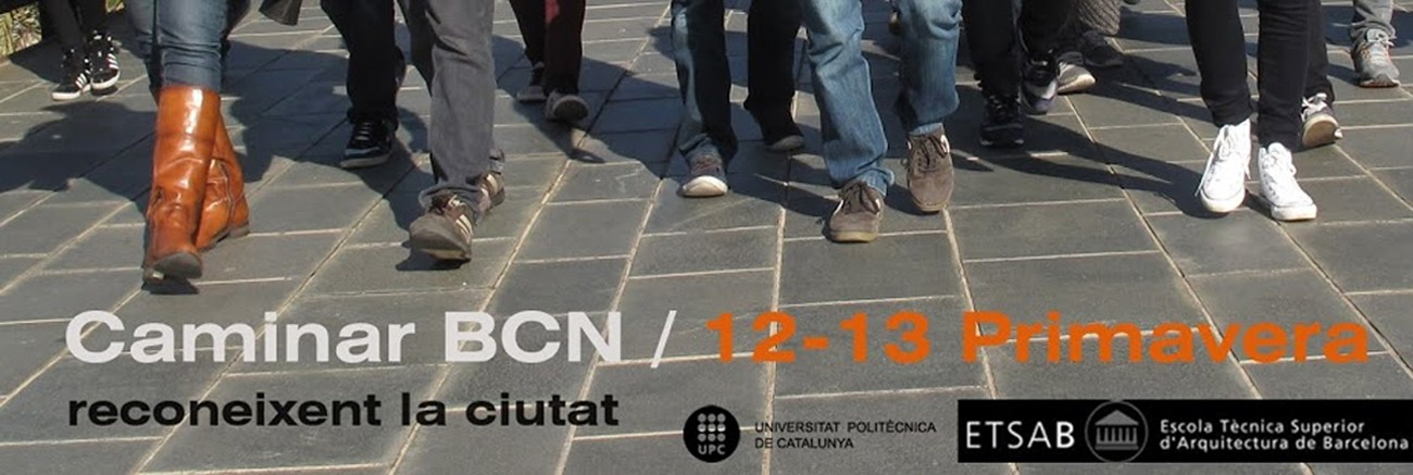 Caminar BCN, reconeixer la ciutat / curs 12-13 primavera